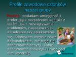 profile zawodowe cz onk w naszej grupy