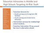 education advocates in middle and high schools targeting at risk youth