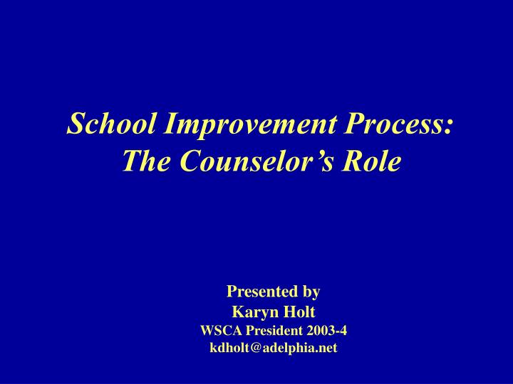 school improvement process the counselor s role n.