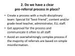 2 do we have a clear pre referral process in place