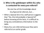 3 who is the gatekeeper within ell who is contacted for every pre referral