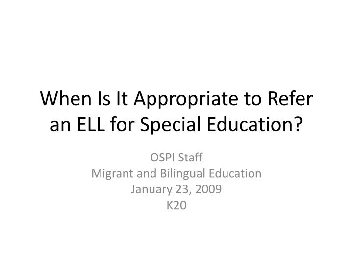 when is it appropriate to refer an ell for special education n.