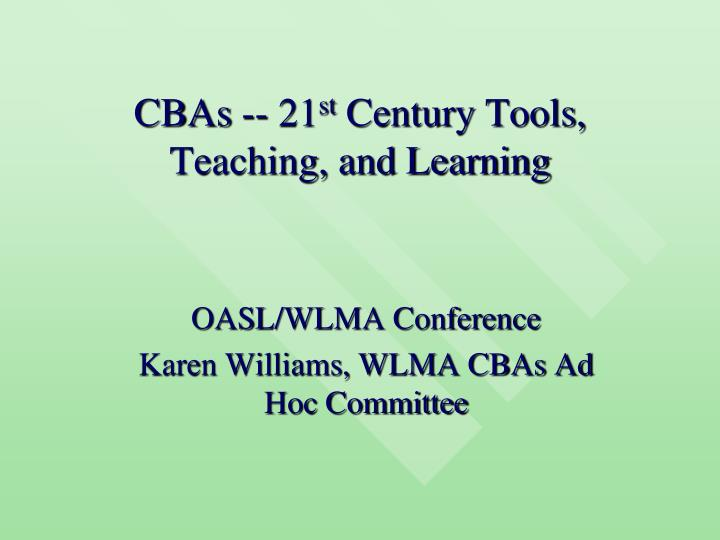 cbas 21 st century tools teaching and learning n.