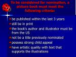 to be considered for nomination a picture book must meet the following criteria