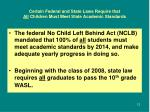 certain federal and state laws require that all children must meet state academic standards