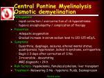 central pontine myelinolysis osmotic demyelination