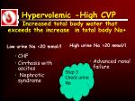 hypervolemic high cvp increased total body water that exceeds the increase in total body na