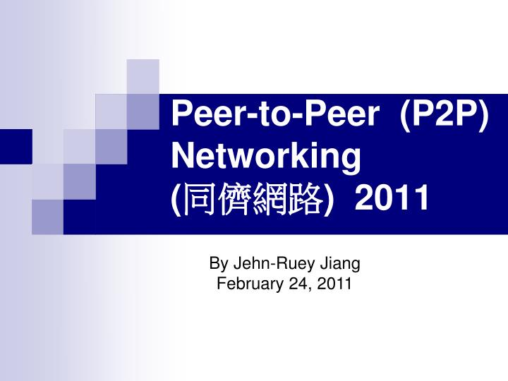 peer to peer p2p networking 2011 n.