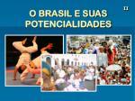 o brasil e suas potencialidades