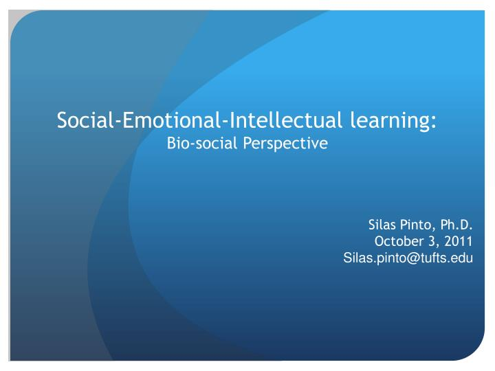 social emotional intellectual learning bio social perspective n.