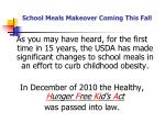 school meals makeover coming this fall