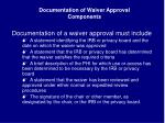 documentation of waiver approval components