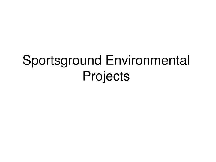 sportsground environmental projects n.