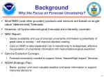 background why the focus on forecast uncertainty