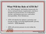 what will the role of atis be1