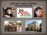 2004 2013 magyar sz nh zak kisv rdai fesztiv lja