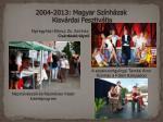 2004 2013 magyar sz nh zak kisv rdai fesztiv lja4