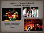 2004 2013 magyar sz nh zak kisv rdai fesztiv lja6
