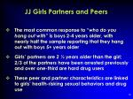 jj girls partners and peers