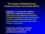 the oregon multidimensional treatment foster care model mtfc