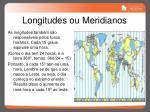 longitudes ou meridianos