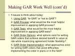 making gar work well cont d