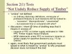 section 2 1 tests not unduly reduce supply of timber