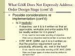 what gar does not expressly address order design stage cont d1