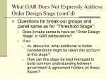 what gar does not expressly address order design stage cont d2