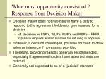 what must opportunity consist of response from decision maker