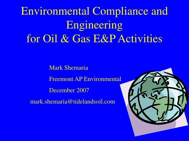 environmental compliance and engineering for oil gas e p activities n.