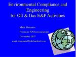 environmental compliance and engineering for oil gas e p activities