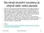 na okraji slune n soustavy je z ejm dal velk planeta1