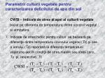 parametrii culturii vegetale pentru caracterizarea deficitului de apa din sol
