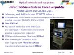 optical networks and equipment first 100gb s tests in czech republic