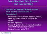 non routine disclosures and accounting