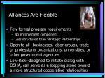 alliances are flexible