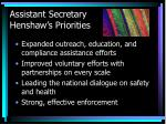 assistant secretary henshaw s priorities