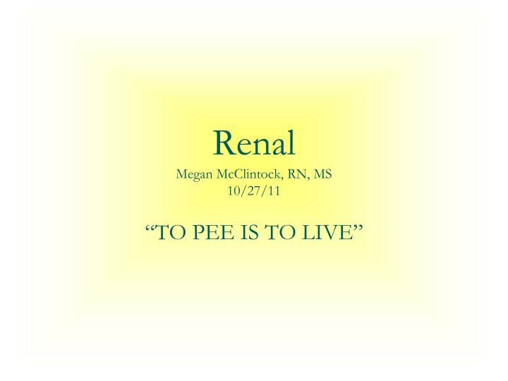 renal megan mcclintock rn ms 10 27 11 n.