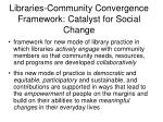libraries community convergence framework catalyst for social change