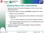 adopting pbi for iv v active review