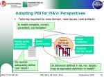 adopting pbi for iv v perspectives1