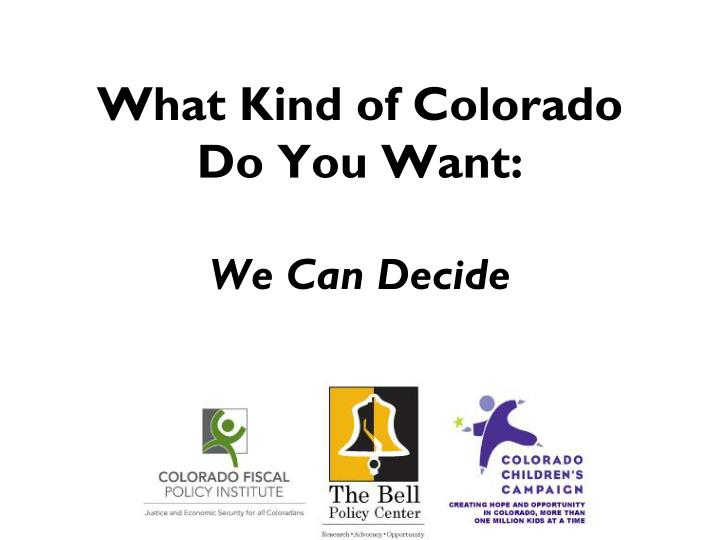 what kind of colorado do you want we can decide n.