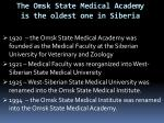 the omsk state medical academy is the oldest one in siberia