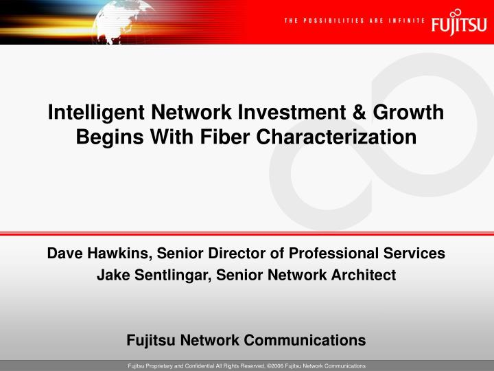 intelligent network investment growth begins with fiber characterization n.