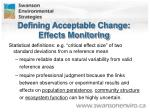 defining acceptable change effects monitoring