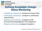 defining acceptable change status monitoring