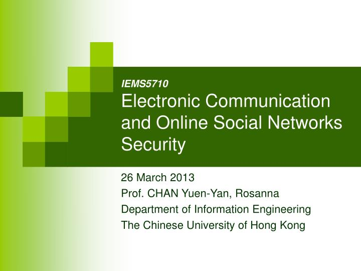 ie ms5710 e lectronic c ommunication and online social n etworks s ecurity n.