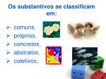 os substantivos se classificam em