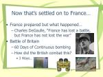 now that s settled on to france